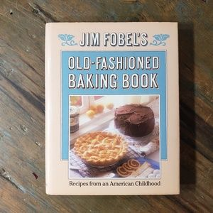 Jim Fobel's Old Fashioned Baking Book Recipes